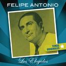 Felipe Antonio - Los Elegidos/Felipe Antonio