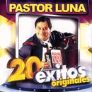 Pastor Luna: 20 Éxitos Originales/Pastor Luna