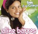 Bom é ser criança Vol.II/Aline Barros
