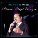 "Una Vida de Tangos/Ricardo ""Chiqui"" Pereyra"