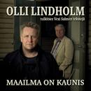 Maailma on kaunis/Olli Lindholm