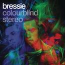 Colourblind Stereo/Bressie