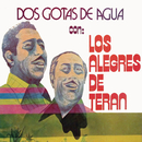 Dos Gotas De Agua/Los Alegres De Terán