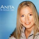 Ki Bánja Meg/Anita