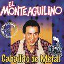 Caballito De Metal/El Monteaguilino