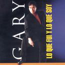 Lo Que Fui y Lo Que Soy/Gary