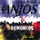 O Fino Do Forró - Sei Lá/Anjos & Demonios