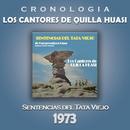 Los Cantores de Quilla Huasi Cronología - Sentencias del Tata Viejo (1973)/Los Cantores de Quilla Huasi