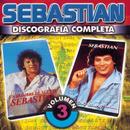 Sebastián : Discografía Completa, Vol. 3/Sebastián