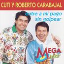 Entre a Mi Pago Sin Golpear/Cuti & Roberto Carabajal