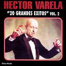 20 Grandes Exitos Vol. 2/Héctor Varela y su Orquesta Típica
