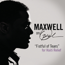 Fistful Of Tears/Maxwell