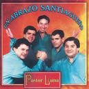 Un Abrazo Santiagueño/Pastor Luna