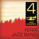Jazz Caliente: Fenix Jazz Band 4/Fenix Jazz Band