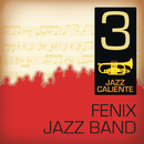 Jazz Caliente: Fenix Jazz Band 3/Fenix Jazz Band