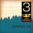 Jazz Caliente: Swing 39 - 3/Swing 39
