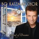 Land Of Dreams/Bo Katzman Chor