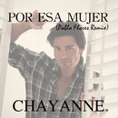Por Esa Mujer (Pablo Flores Remix)/Chayanne