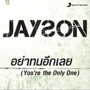 Ya Thon Ik Loei (You're the Only One)/Jayson Creer