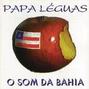 O Som Da Bahia/Papa Leguas