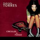 Circulos De Fuego/Gabriela Torres