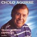 Trasnochados Espineles/Cholo Aguirre