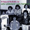 El Especial Bailable De Aldo Guibovich Y Sus Pasteles/Aldo Guibovich