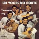 Tucumano Soy/Las Voces Del Norte