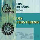 Los 20 Años De . . ./Los Fronterizos