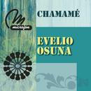 Chamame/Evelio Osuna