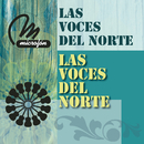 Las Voces del Norte/Las Voces Del Norte