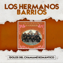 Ídolos Del Chamamé Romántico/Los Hermanos Barrios