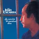 La Canción de Nuestros Días/Julio Lacarra