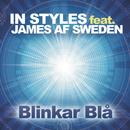 Blinkar blå feat.James Af Sweden/In Styles