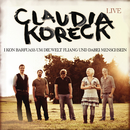 Live - I kon barfuass um die Welt fliang und dabei Menschsein/Claudia Koreck
