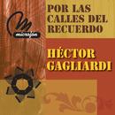 Por Las Calles Del Recuerdo/Héctor Gagliardi