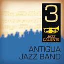 Jazz Caliente: Antigua Jazz Band 3/Antigua Jazz Band