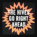 Go Right Ahead/The Hives