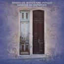 Tangos del Buenos Aires Antiguo/Cuarteto Del Centenario