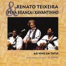 Ao Vivo em Tatuí/Renato Teixeira and Pena Branca e Xavantinho