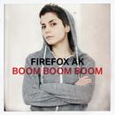 Boom Boom Boom/Firefox AK