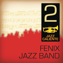 Jazz Caliente: Fenix Jazz Band 2/Fenix Jazz Band