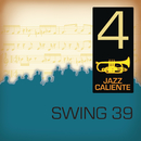 Jazz Caliente: Swing 39 - 4/Swing 39