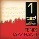 Jazz Caliente: Fenix Jazz Band 1/Fenix Jazz Band