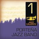 Jazz Caliente: Porteña Jazz Band 1/Porteña Jazz Band
