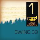 Jazz Caliente: Swing 39 - 1/Swing 39