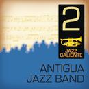 Jazz Caliente: Antigua Jazz Band 2/Antigua Jazz Band