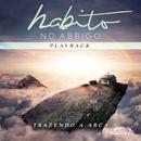 Habito no Abrigo (Playback)/Trazendo a Arca