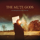 Do Nothing Till You Hear from Me/The Mute Gods