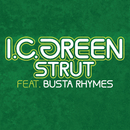 Strut feat.Busta Rhymes/I.C. Green